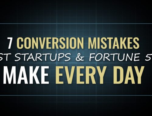 7 Conversion MistakesMost Startups & Fortune 500 Make Every Day [OMP 002]